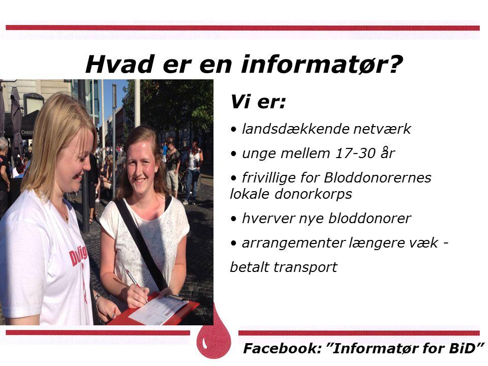 Facebook: Informatør for BiD Hvad er en informatør.