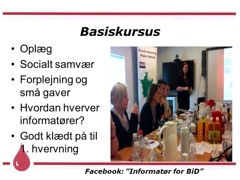 Facebook: Informatør for BiD Basiskursus Oplæg Socialt samvær Forplejning og små gaver Hvordan hverver informatører.