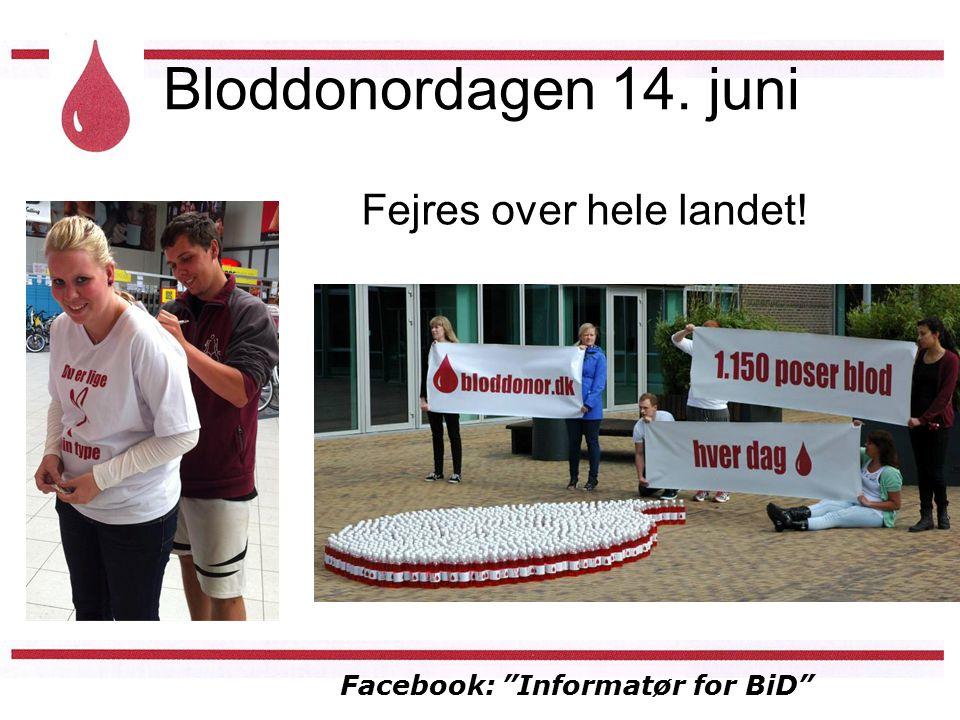 Facebook: Informatør for BiD Bloddonordagen 14. juni Fejres over hele landet!
