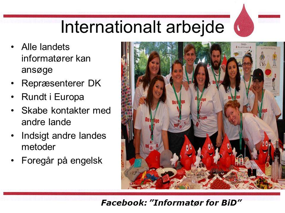 Facebook: Informatør for BiD Internationalt arbejde Alle landets informatører kan ansøge Repræsenterer DK Rundt i Europa Skabe kontakter med andre lande Indsigt andre landes metoder Foregår på engelsk
