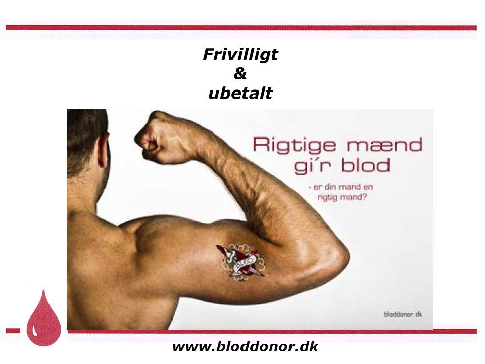 www.bloddonor.dk Frivilligt & ubetalt