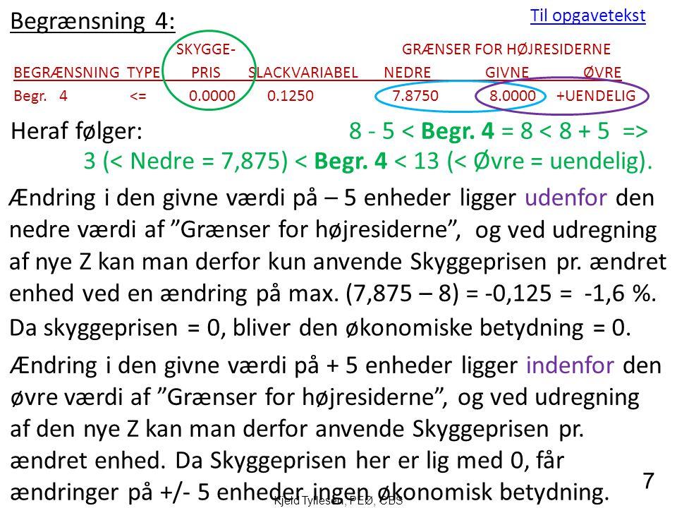 7 Til opgavetekst 3 (< Nedre = 7,875) < Begr. 4 < 13 (< Øvre = uendelig).