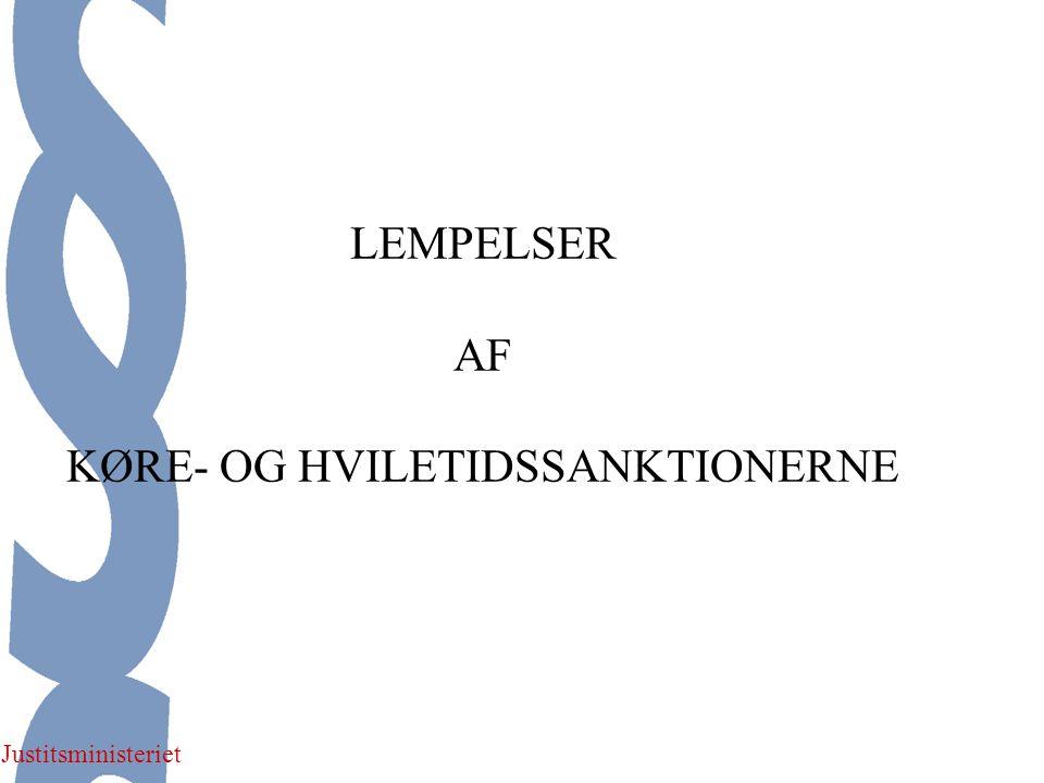 Justitsministeriet LEMPELSER AF KØRE- OG HVILETIDSSANKTIONERNE
