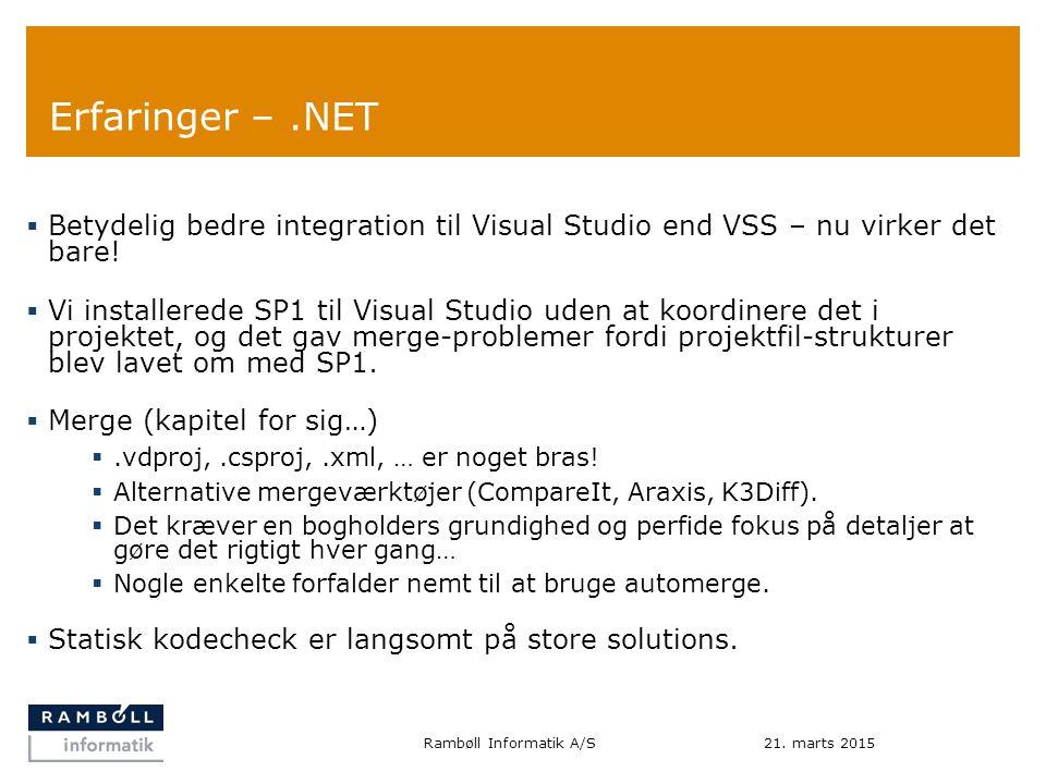 Erfaringer –.NET  Betydelig bedre integration til Visual Studio end VSS – nu virker det bare.