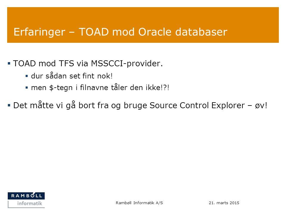 Erfaringer – TOAD mod Oracle databaser  TOAD mod TFS via MSSCCI-provider.
