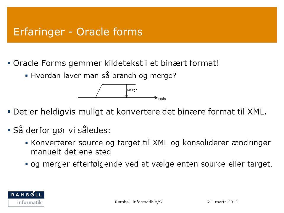 Erfaringer - Oracle forms  Oracle Forms gemmer kildetekst i et binært format.