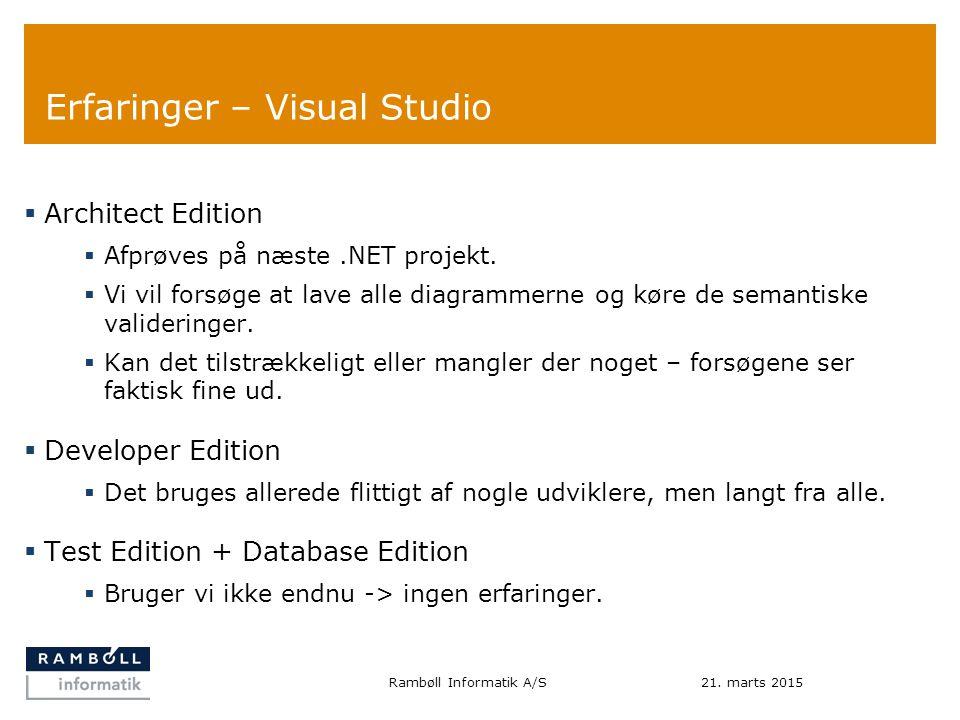 Erfaringer – Visual Studio  Architect Edition  Afprøves på næste.NET projekt.