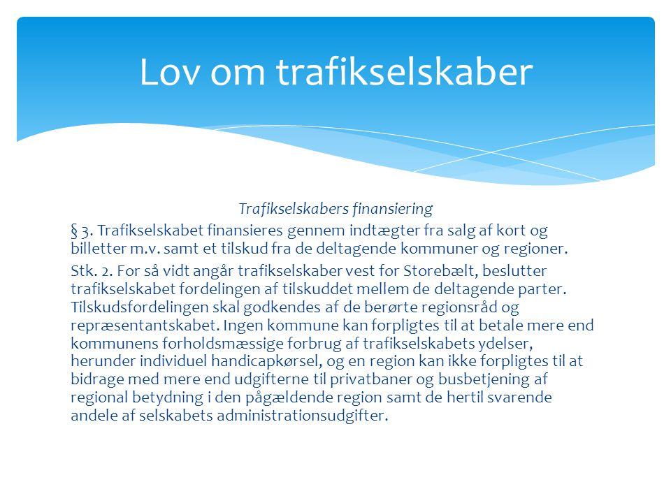Trafikselskabers finansiering § 3.