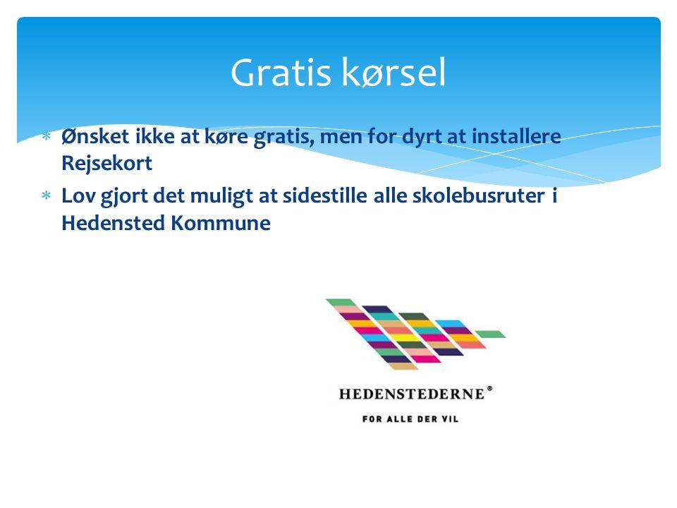 Gratis kørsel  Ønsket ikke at køre gratis, men for dyrt at installere Rejsekort  Lov gjort det muligt at sidestille alle skolebusruter i Hedensted Kommune