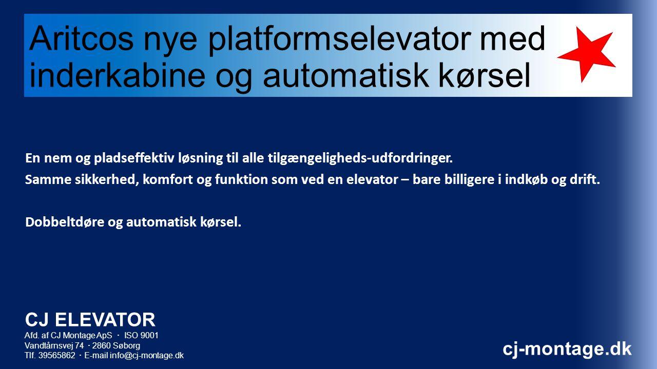 Aritcos nye platformselevator med inderkabine og automatisk kørsel En nem og pladseffektiv løsning til alle tilgængeligheds-udfordringer.