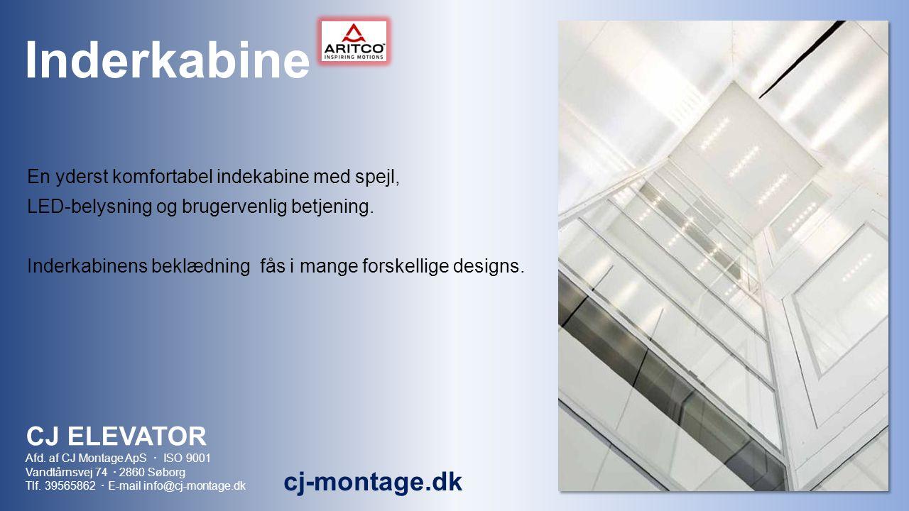 Inderkabine En yderst komfortabel indekabine med spejl, LED-belysning og brugervenlig betjening.