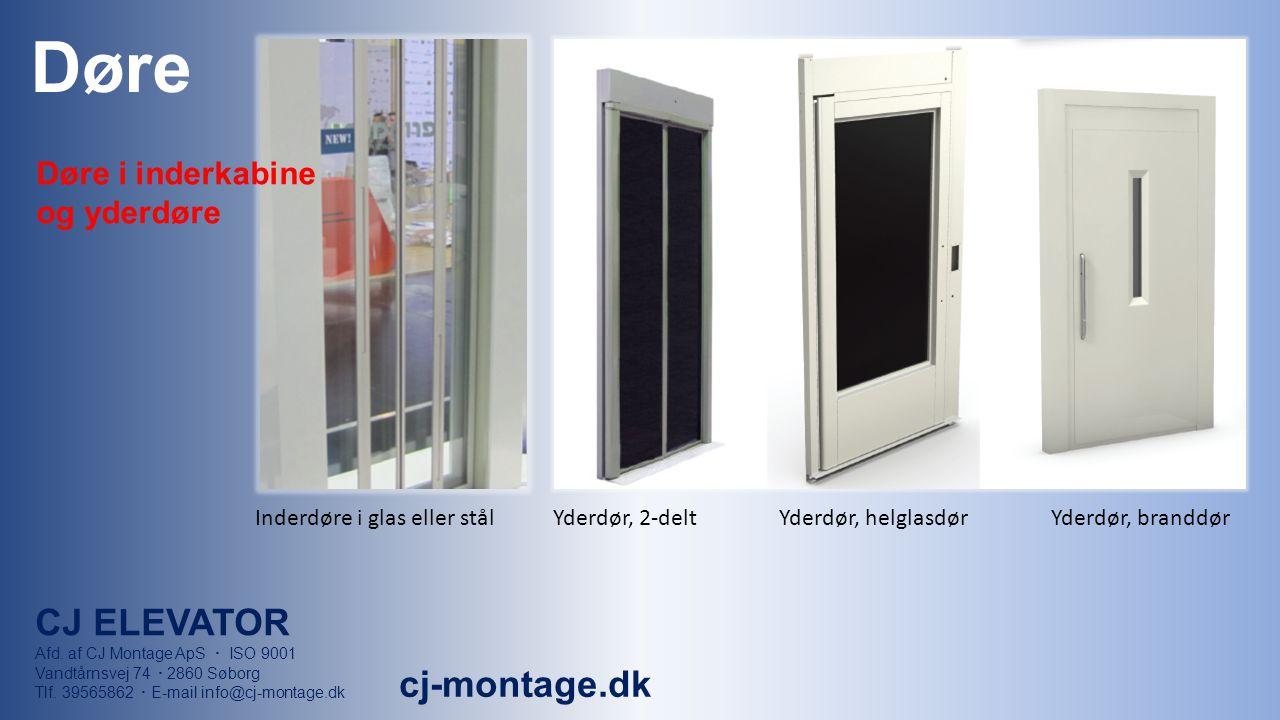 Døre CJ ELEVATOR Afd. af CJ Montage ApS  ISO 9001 Vandtårnsvej 74  2860 Søborg Tlf.