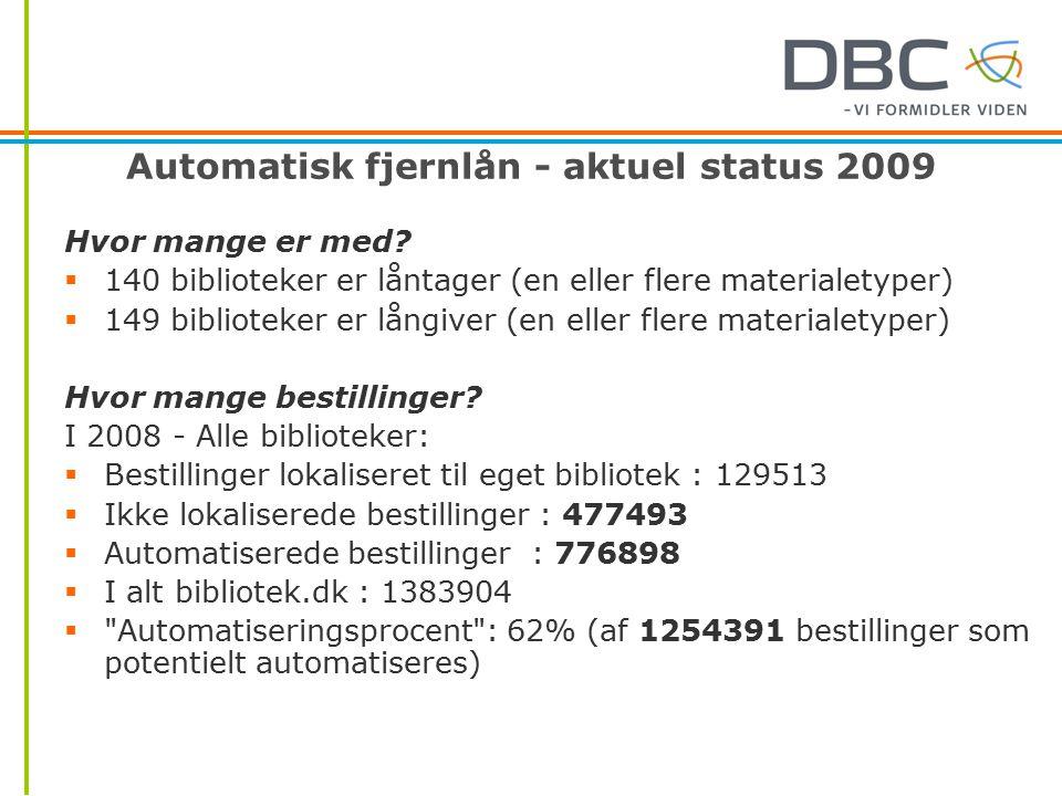 Automatisk fjernlån - aktuel status 2009 Hvor mange er med.