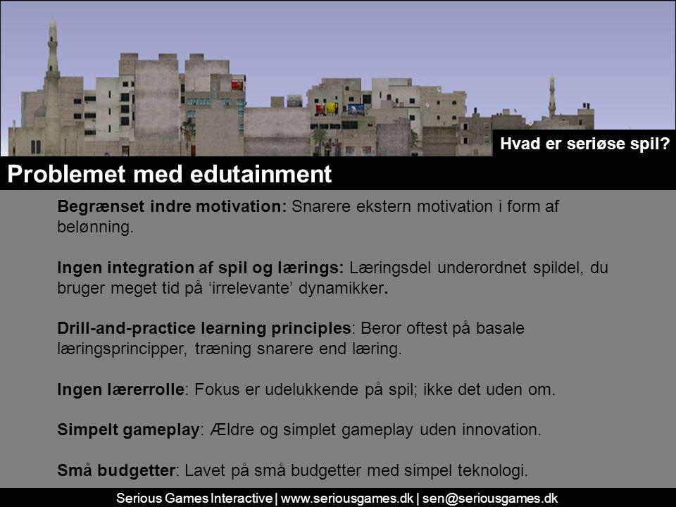 Serious Games Interactive | www.seriousgames.dk | sen@seriousgames.dk Problemet med edutainment Begrænset indre motivation: Snarere ekstern motivation i form af belønning.