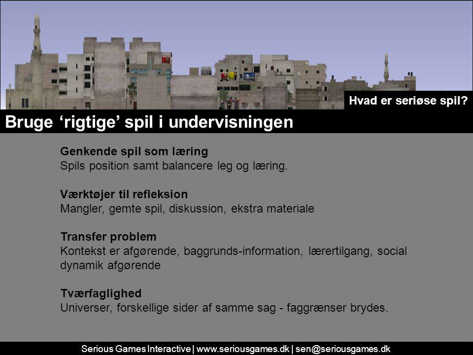 Serious Games Interactive | www.seriousgames.dk | sen@seriousgames.dk Bruge 'rigtige' spil i undervisningen Hvad er seriøse spil.