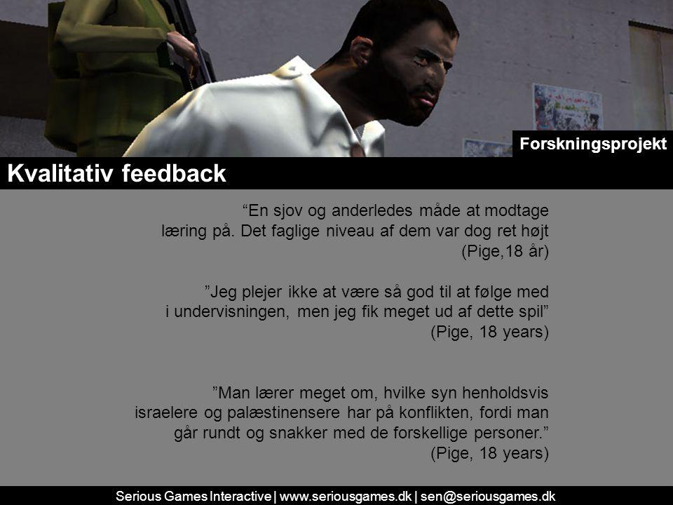 Serious Games Interactive | www.seriousgames.dk | sen@seriousgames.dk Kvalitativ feedback En sjov og anderledes måde at modtage læring på.