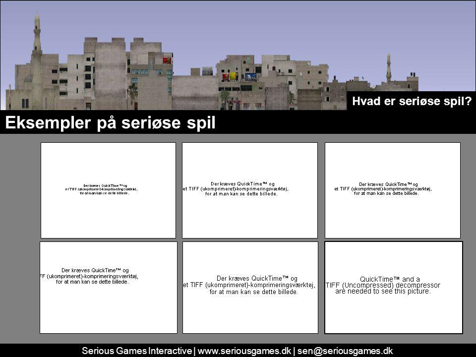 Serious Games Interactive | www.seriousgames.dk | sen@seriousgames.dk Eksempler på seriøse spil Hvad er seriøse spil