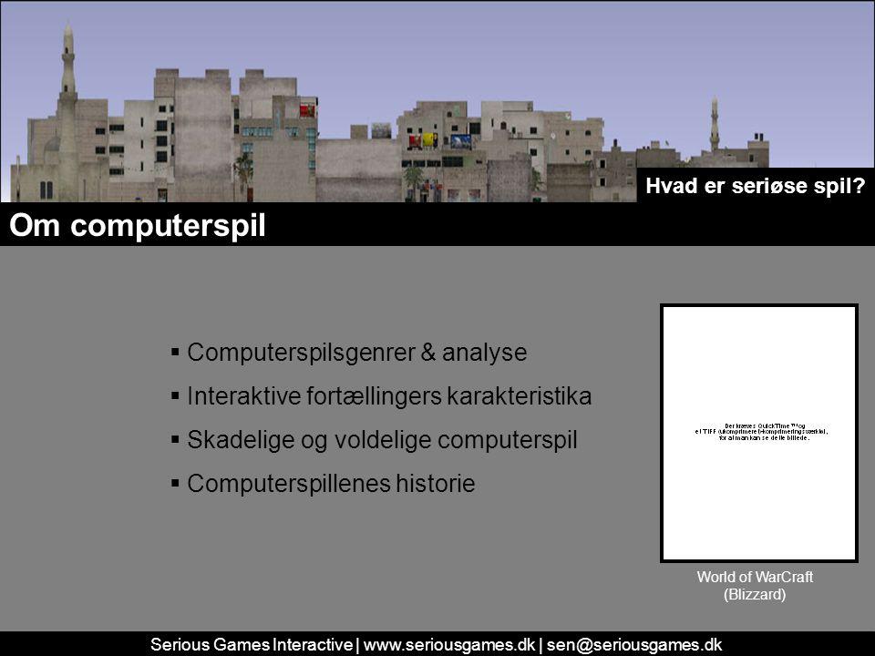 Serious Games Interactive | www.seriousgames.dk | sen@seriousgames.dk Om computerspil Hvad er seriøse spil.