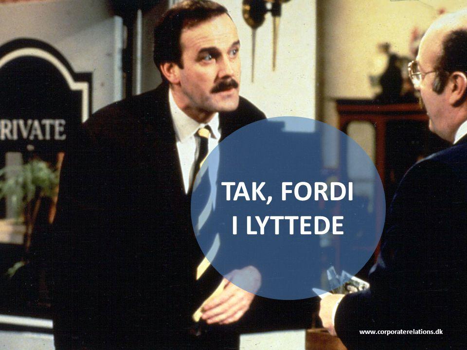 TAK, FORDI I LYTTEDE www.corporaterelations.dk