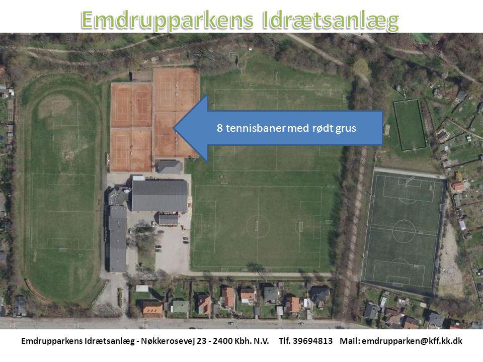 8 tennisbaner med rødt grus Emdrupparkens Idrætsanlæg - Nøkkerosevej 23 - 2400 Kbh.