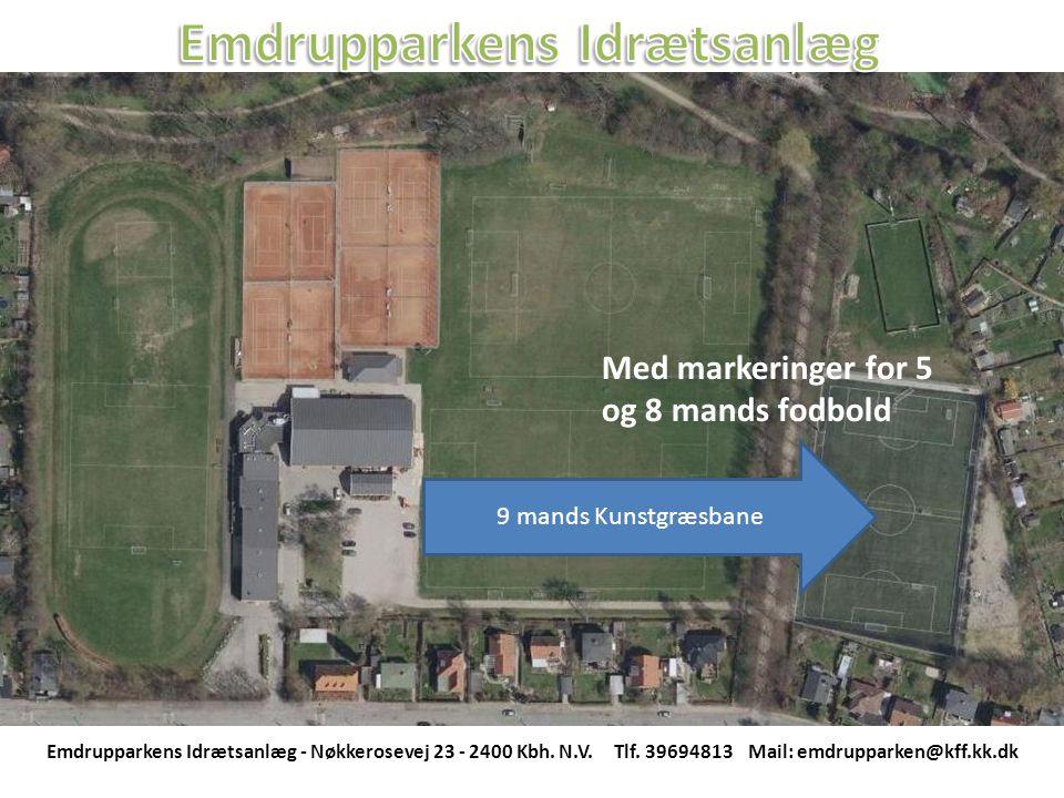 9 mands Kunstgræsbane Med markeringer for 5 og 8 mands fodbold Emdrupparkens Idrætsanlæg - Nøkkerosevej 23 - 2400 Kbh.