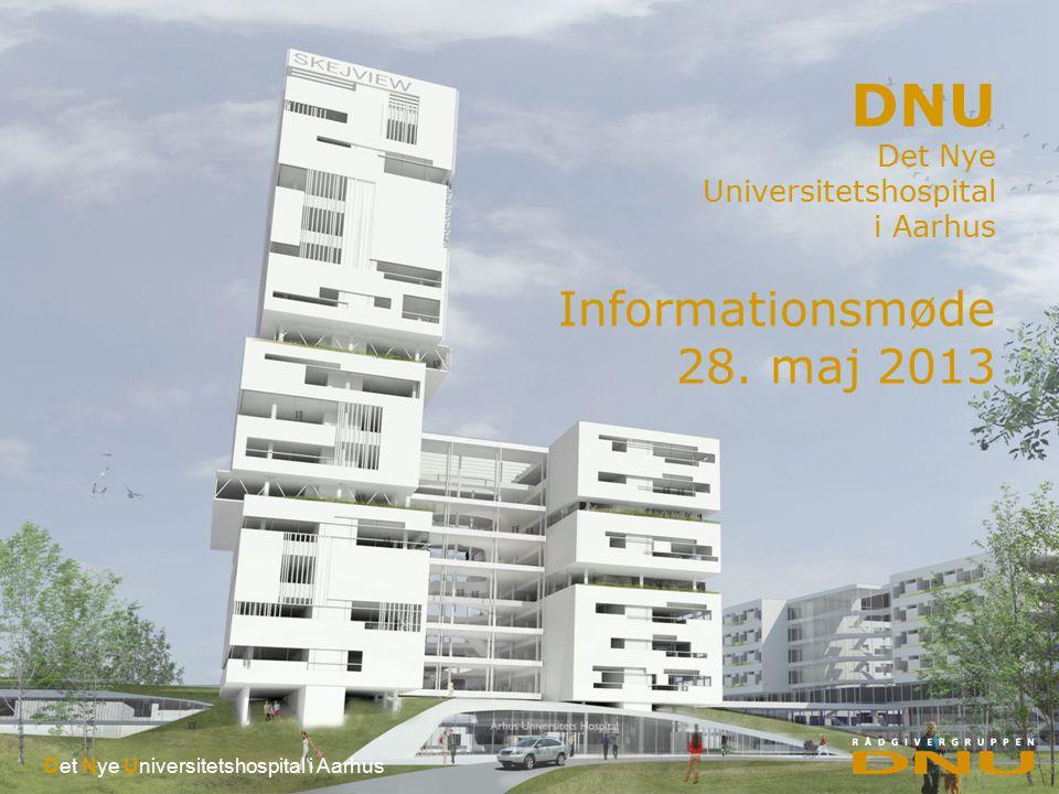 Det Nye Universitetshospital i Aarhus DNU Det Nye Universitetshospital i Aarhus Informationsmøde 28.
