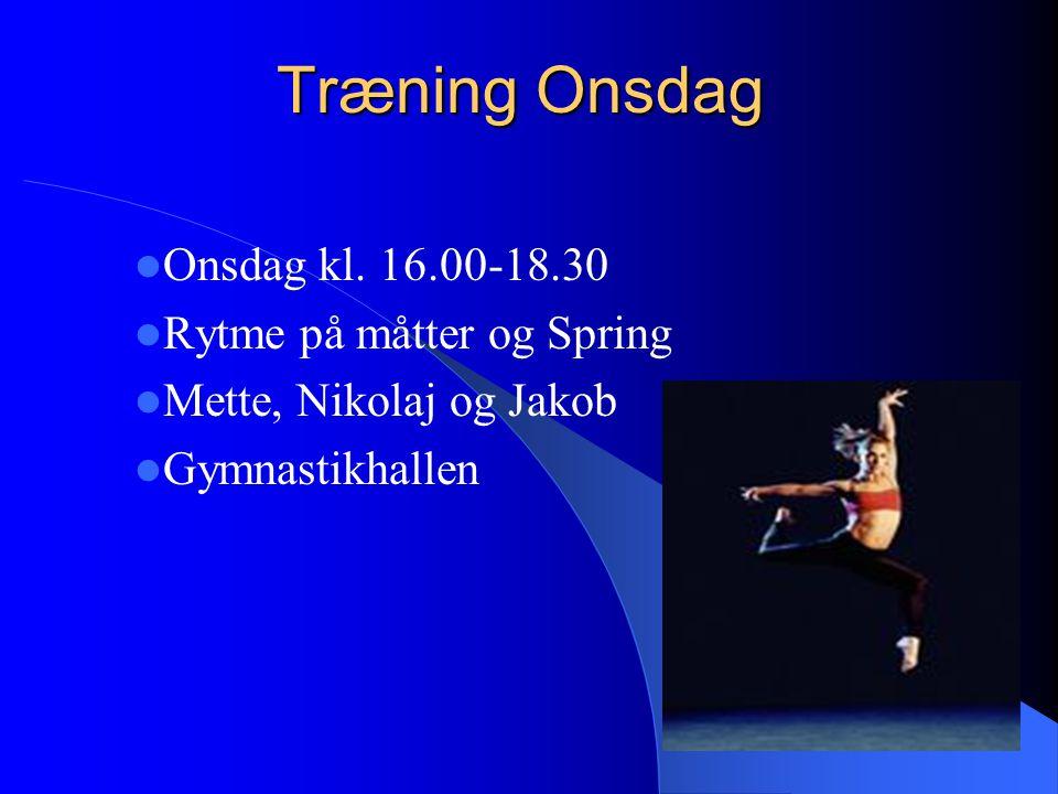 Træning Onsdag Onsdag kl.