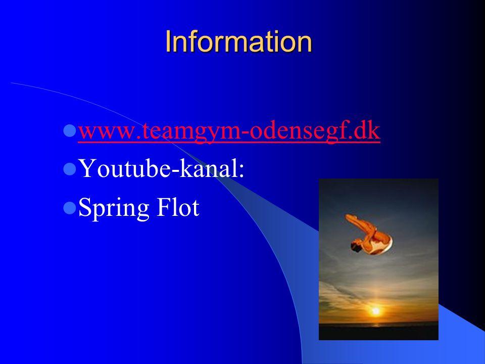Information www.teamgym-odensegf.dk Youtube-kanal: Spring Flot