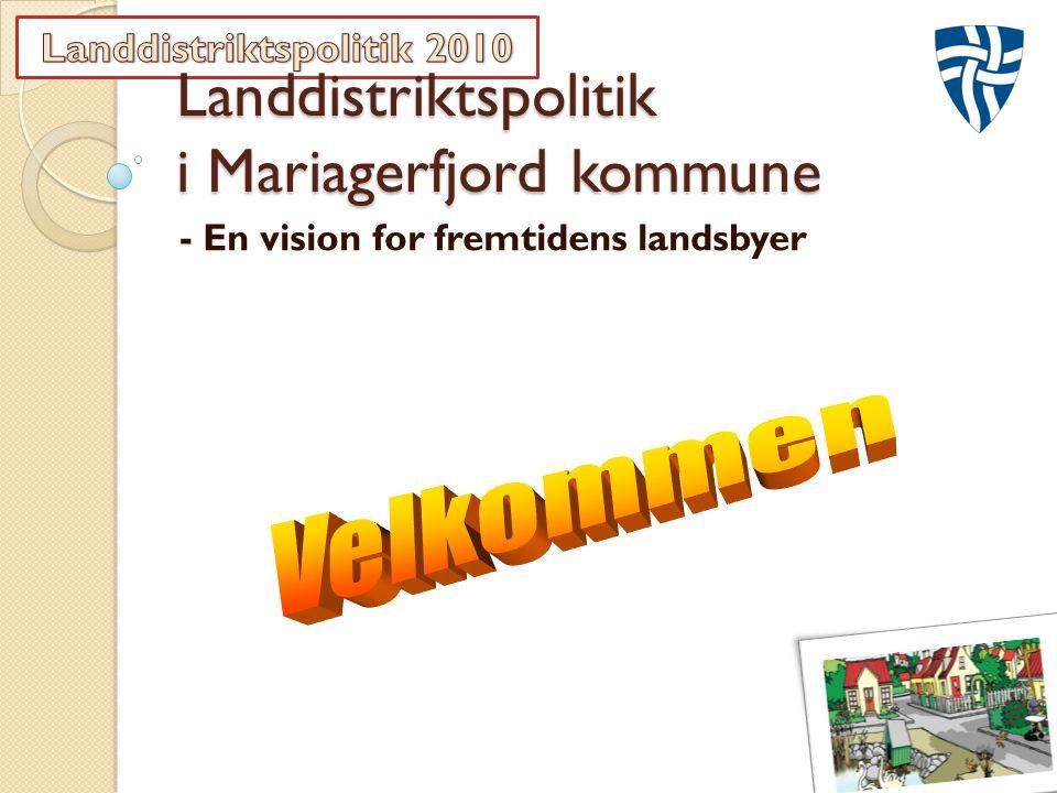 Landdistriktspolitik i Mariagerfjord kommune - En vision for fremtidens landsbyer