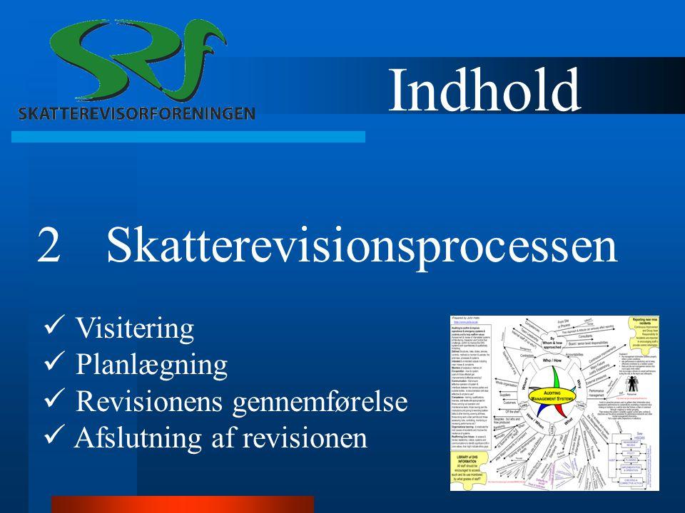 Indhold 2Skatterevisionsprocessen Visitering Planlægning Revisionens gennemførelse Afslutning af revisionen