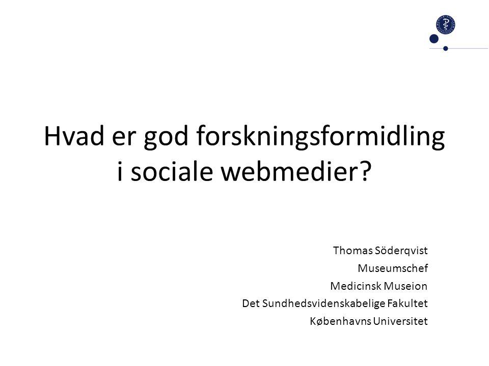 Hvad er god forskningsformidling i sociale webmedier.