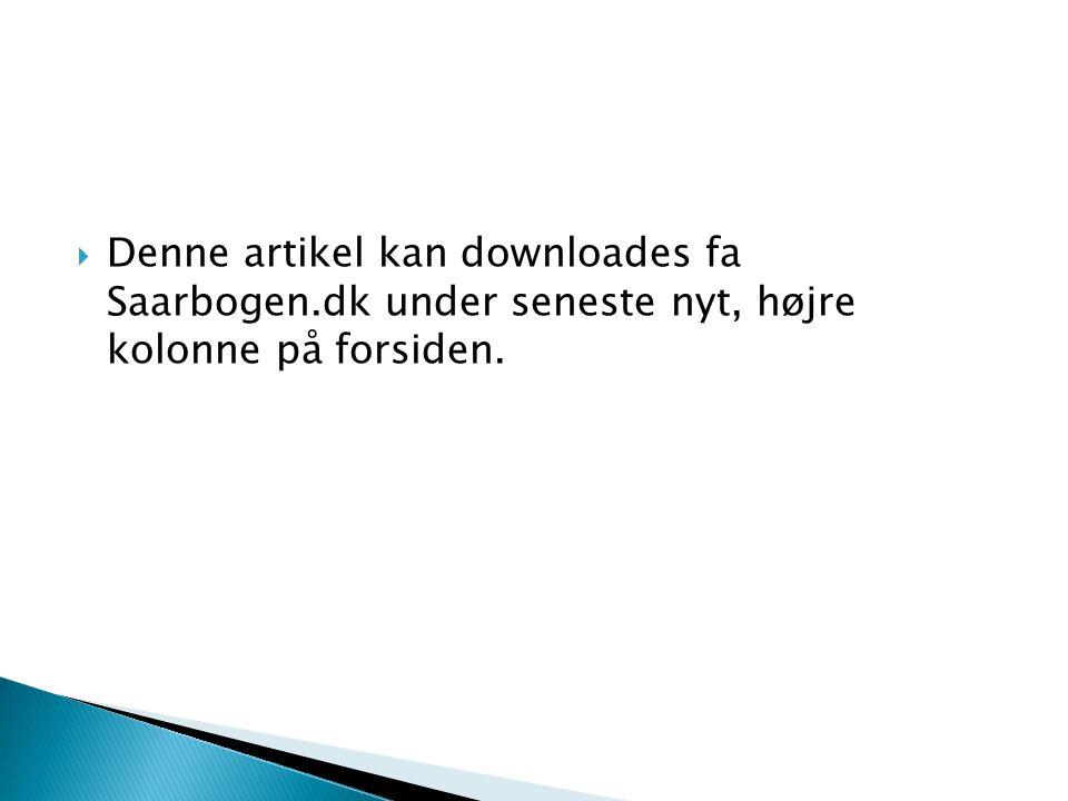 Denne artikel kan downloades fa Saarbogen.dk under seneste nyt, højre kolonne på forsiden.