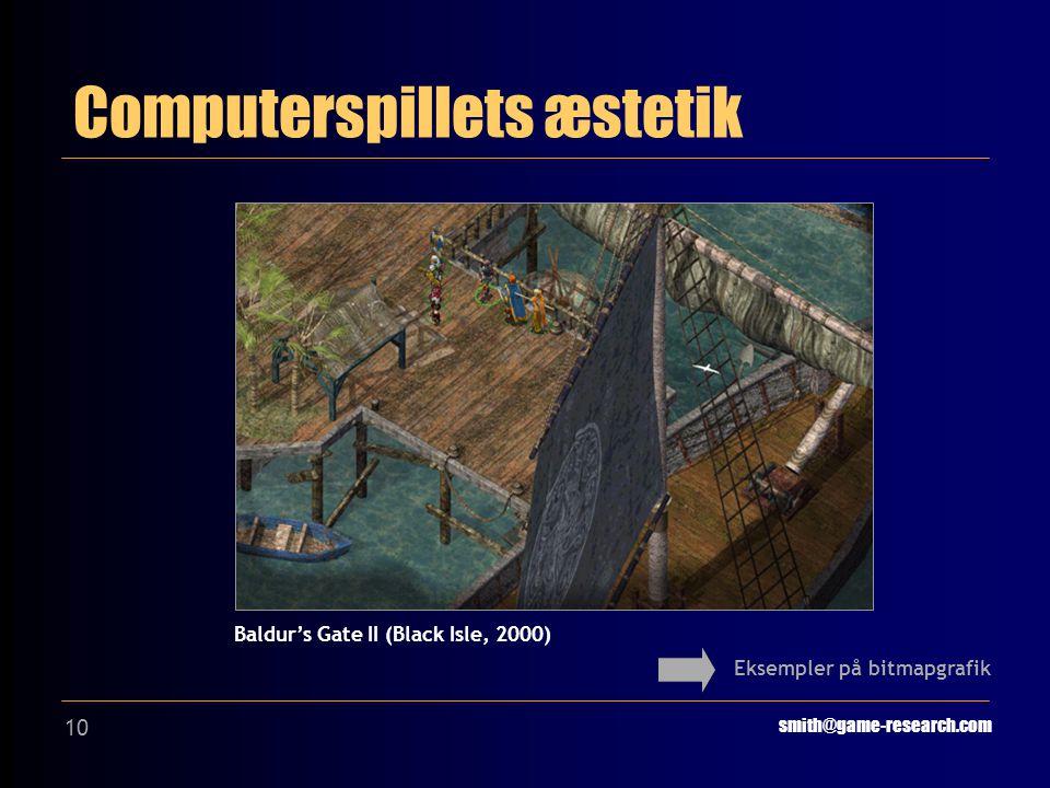 10 Computerspillets æstetik smith@game-research.com Eksempler på bitmapgrafik Baldur's Gate II (Black Isle, 2000)