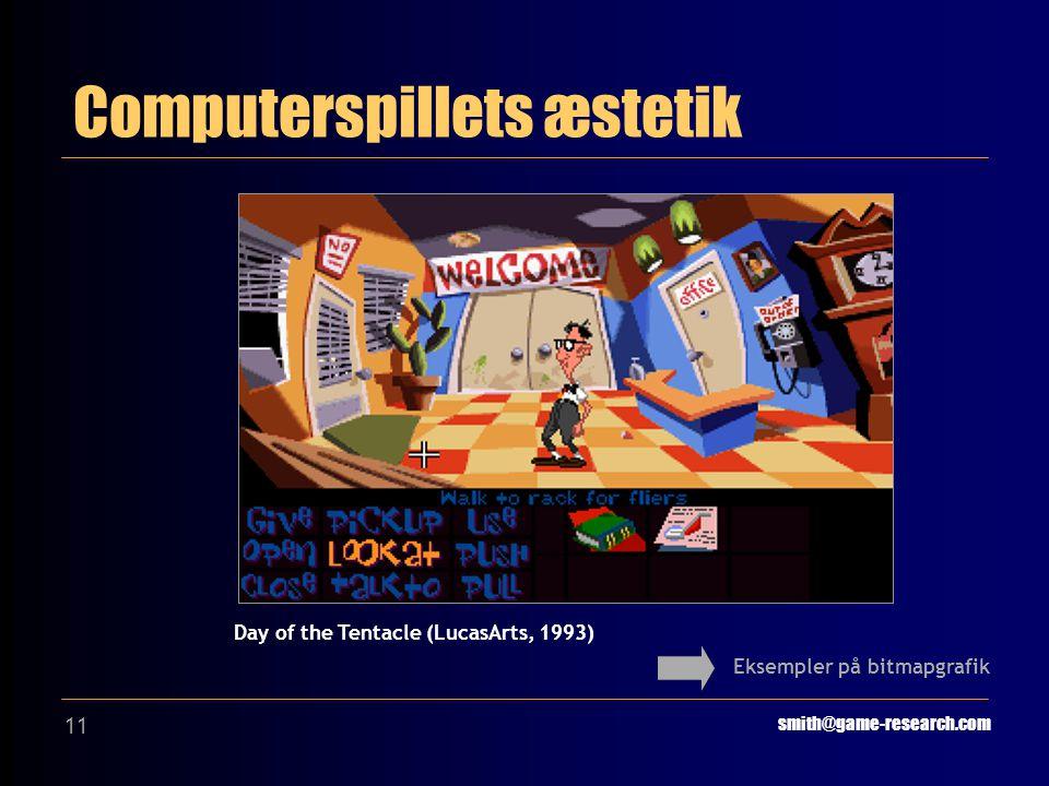 11 Computerspillets æstetik smith@game-research.com Eksempler på bitmapgrafik Day of the Tentacle (LucasArts, 1993)