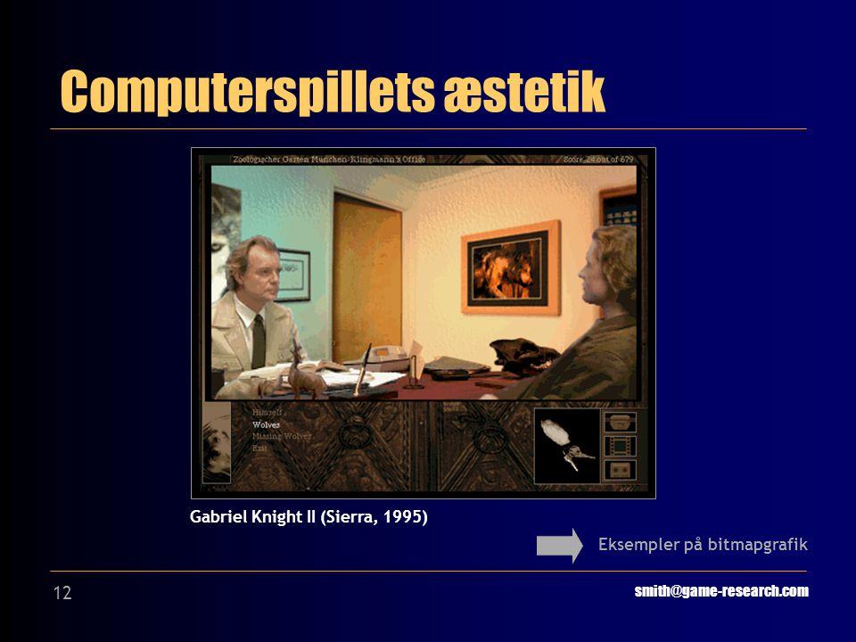 12 Computerspillets æstetik smith@game-research.com Eksempler på bitmapgrafik Gabriel Knight II (Sierra, 1995)
