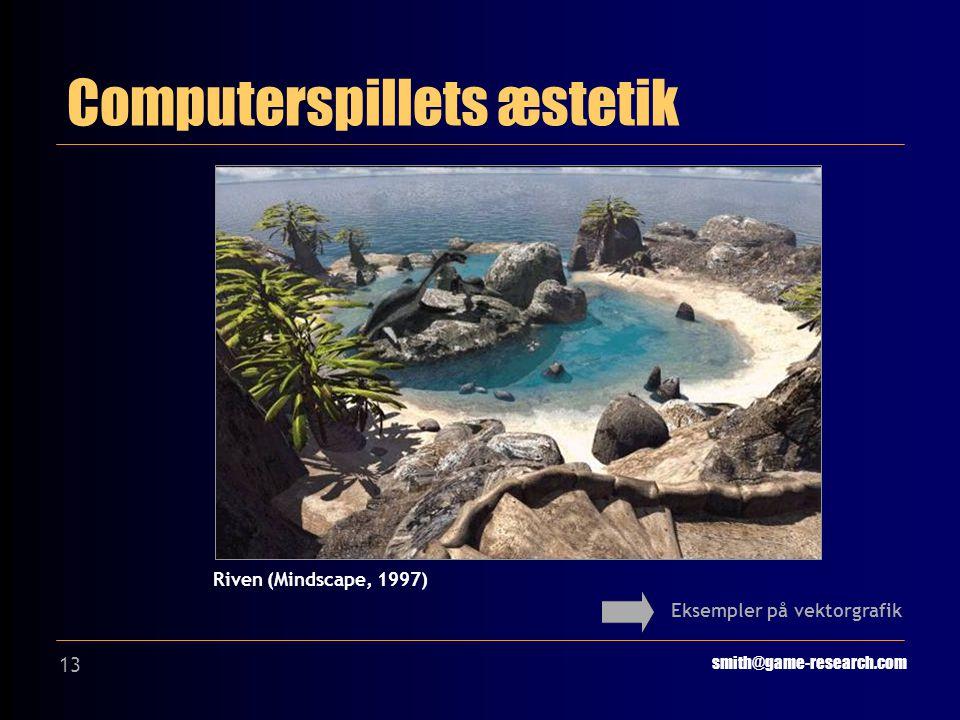 13 Computerspillets æstetik smith@game-research.com Eksempler på vektorgrafik Riven (Mindscape, 1997)