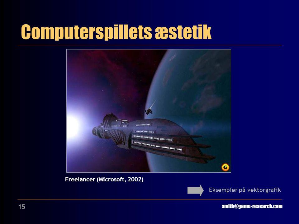 15 Computerspillets æstetik smith@game-research.com Eksempler på vektorgrafik Freelancer (Microsoft, 2002)