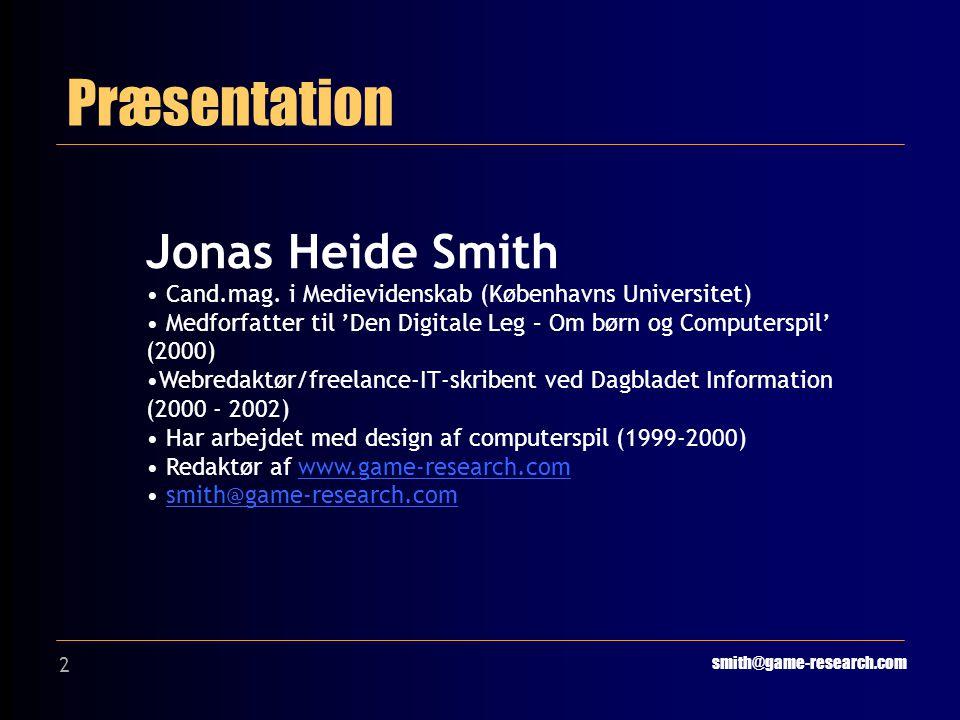 2 Præsentation smith@game-research.com Jonas Heide Smith Cand.mag.