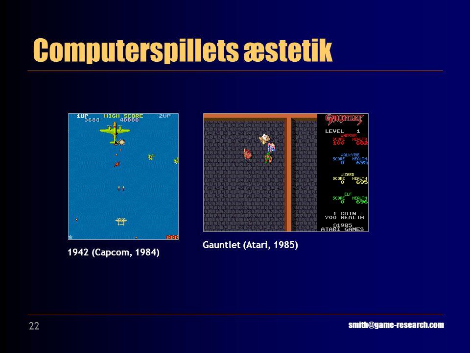 22 Computerspillets æstetik smith@game-research.com 1942 (Capcom, 1984) Gauntlet (Atari, 1985)