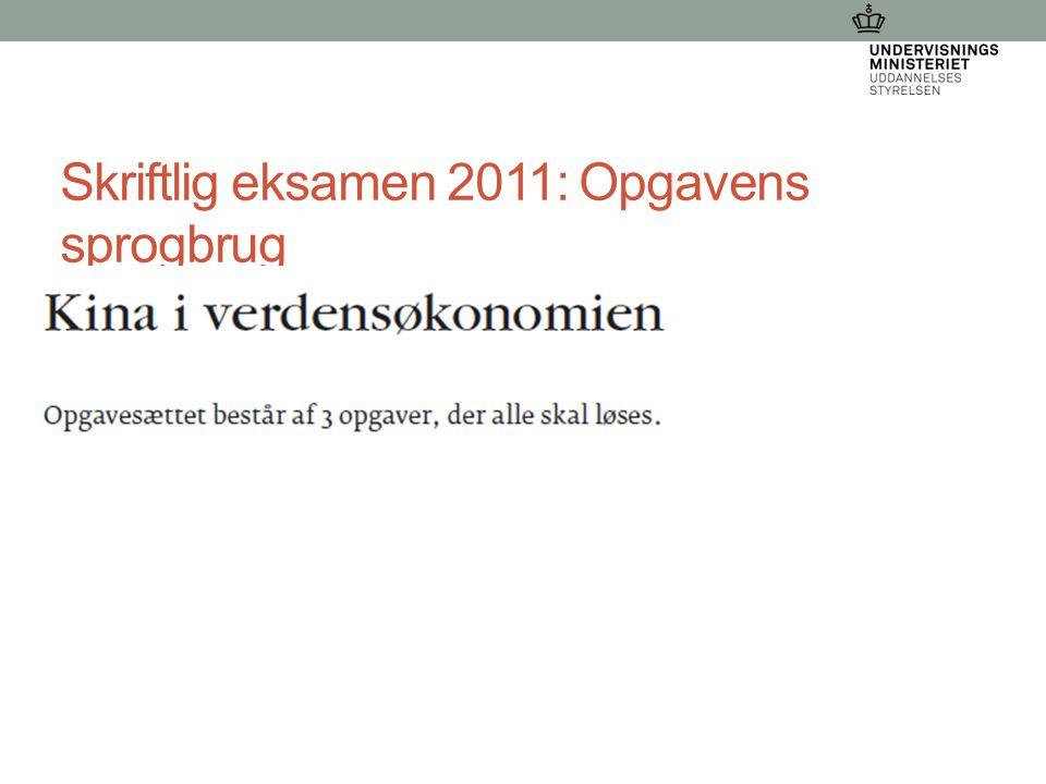 Skriftlig eksamen 2011: Opgavens sprogbrug 21-03-2015 Dorthe Wangs