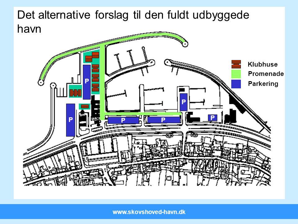 www.skovshoved-havn.dk P P Parkering Promenade Klubhuse Det alternative forslag til den fuldt udbyggede havn P P P P