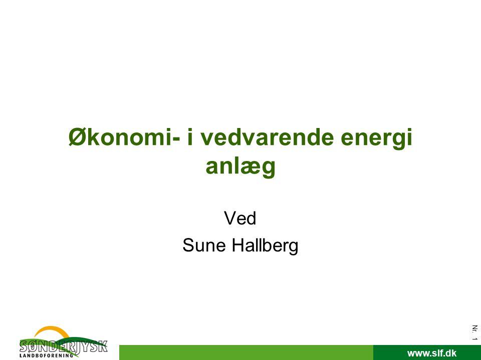 www.slf.dk Nr. 1 Økonomi- i vedvarende energi anlæg Ved Sune Hallberg