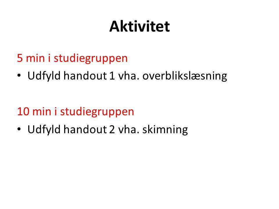 Aktivitet 5 min i studiegruppen Udfyld handout 1 vha.