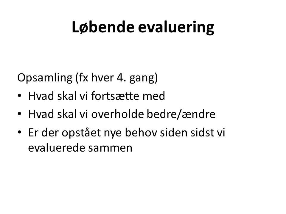 Løbende evaluering Opsamling (fx hver 4.