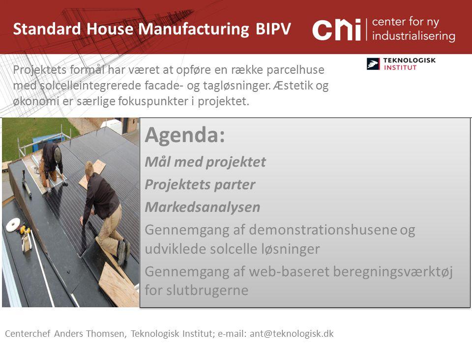 Standard House Manufacturing BIPV Projektets formål har været at opføre en række parcelhuse med solcelleintegrerede facade- og tagløsninger.