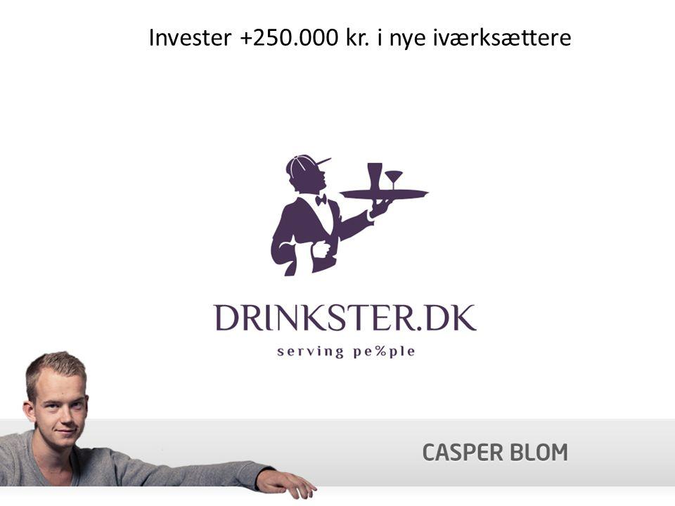 Invester +250.000 kr. i nye iværksættere
