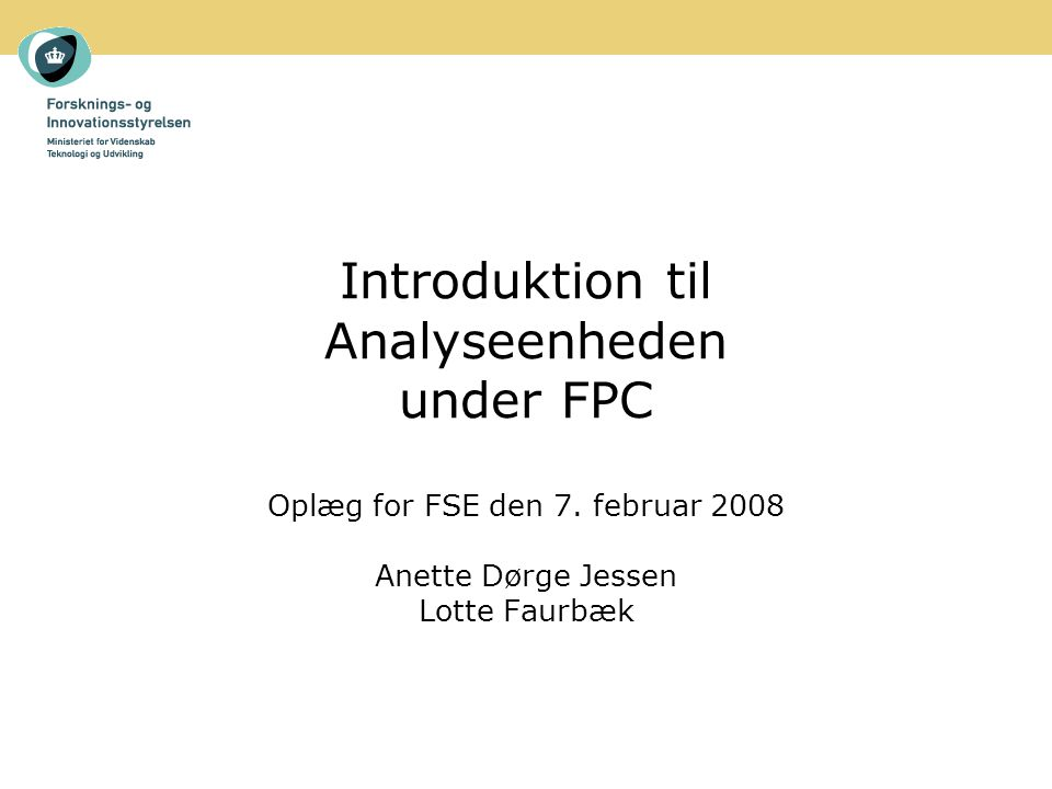 Introduktion til Analyseenheden under FPC Oplæg for FSE den 7.