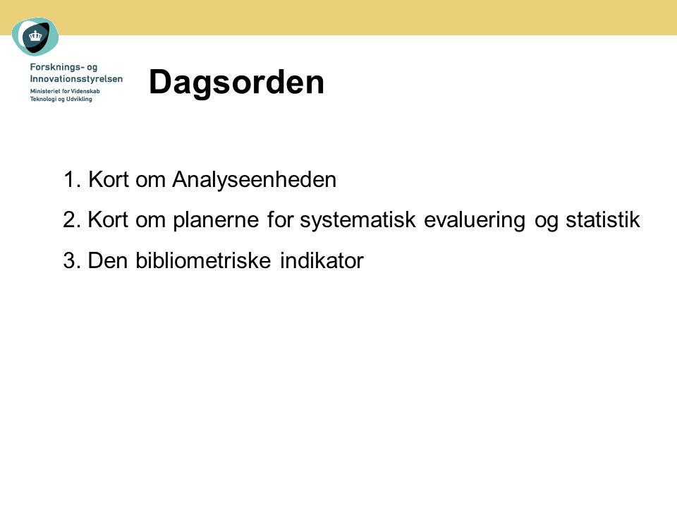 Dagsorden 1.Kort om Analyseenheden 2. Kort om planerne for systematisk evaluering og statistik 3.
