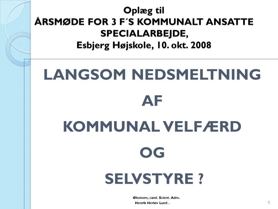 Oplæg til ÅRSMØDE FOR 3 F´S KOMMUNALT ANSATTE SPECIALARBEJDE, Esbjerg Højskole, 10.