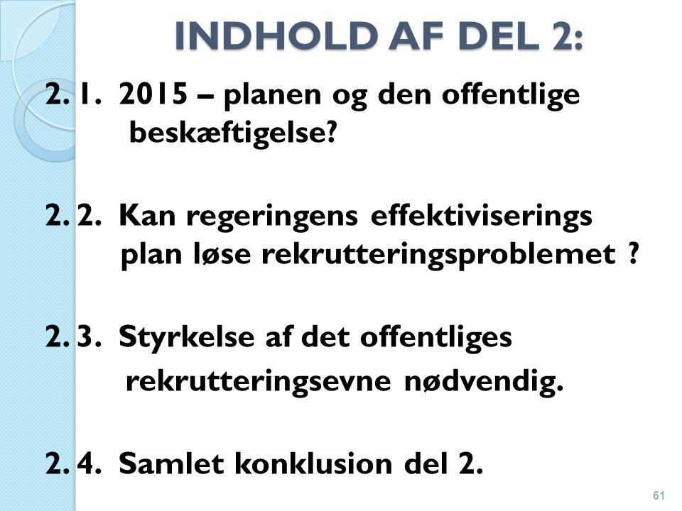 INDHOLD AF DEL 2: 2. 1. 2015 – planen og den offentlige beskæftigelse.